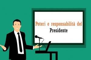 Poteri e responsabilità del Presidente